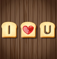 bread and strawberry jam with words I love you vector image