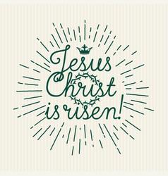 Jesus christ is risen vector
