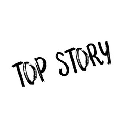 Top story rubber stamp vector