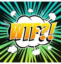 WTF comic book bubble text retro style vector image vector image