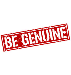 Be genuine square grunge stamp vector