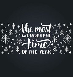 The most wonderful time of the year lettering on vector
