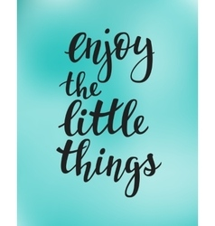 Enjoy the little things quote typography vector