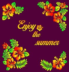 Enjoy the summer - hibiscus decoration vector