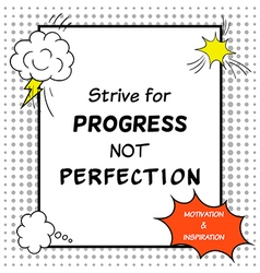 Strive for progress not perfection vector