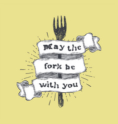 May the fork be with you kitchen and cooking food vector
