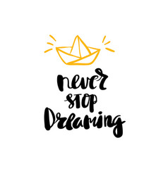 Never stop dreaming lettering for posters vector