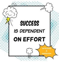 Success is dependent on effort vector