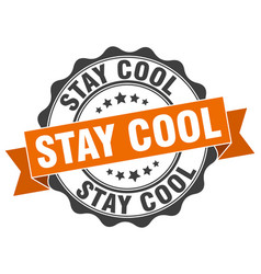 Stay cool stamp sign seal vector
