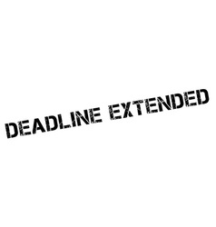 Deadline extended black rubber stamp on white vector