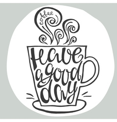 Have a good day hand drawn letter poster vector