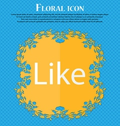 Like sign icon floral flat design on a blue vector