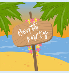 Beach party wooden road board sign on tropical vector