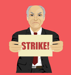 Angry senior businessman holding strike banner vector