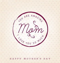 Amazing mom design element greeting card vector
