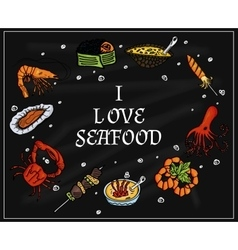 I love seafood on the blackboard with chalk vector