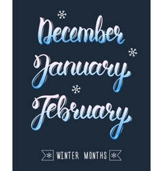 Trendy hand lettering set of winter months pied vector