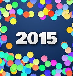 Happy 2015 new year with confetti vector