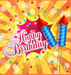 festive background for birthday with firecrackers vector image