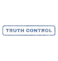 Truth control textile stamp vector