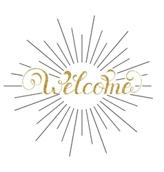 Handwriting inscription welcome vector