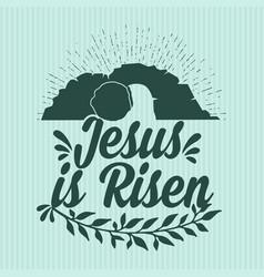 Jesus is risen vector