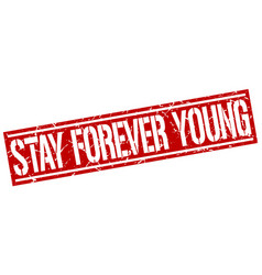 Stay forever young square grunge stamp vector