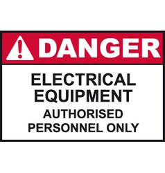 Danger Electrical Equipment Safety Sign vector image