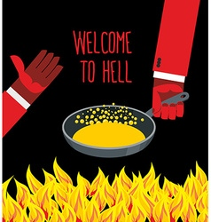 Welcome to hell heated frying pan with boiling oil vector