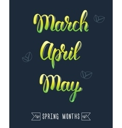 Trendy hand lettering set of spring months pied vector