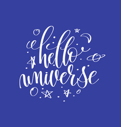 Hello universe hand lettering inscription vector