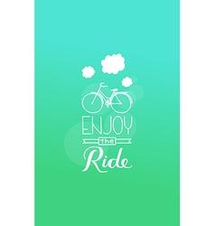 enjoy the ride vector image vector image