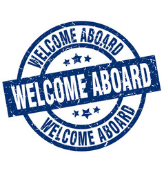 Welcome aboard blue round grunge stamp vector