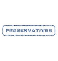 Preservatives textile stamp vector