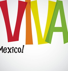 Bright typographic viva mexico card in format vector