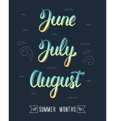 Trendy hand lettering set of summer months pied vector