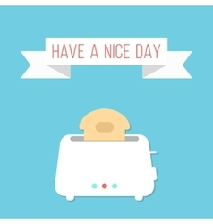 white toaster with ribbon and have a nice day vector image vector image
