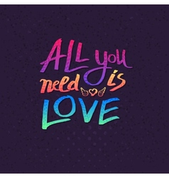 All you need is love card design vector