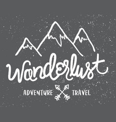 Wanderlust adventure travel mountains graphic vector