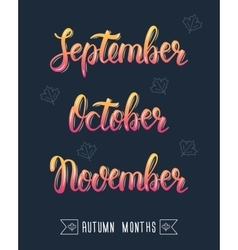 Trendy hand lettering set of autumn months pied vector