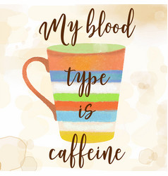 Funy coffee quote with beutiful watercolor caffee vector