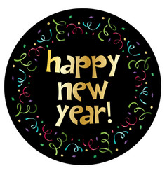 happy new year in colorful confetti circle frame vector image vector image