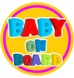 Baby on board Sign sticker on car with children vector image