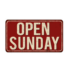 open sunday vintage rusty metal sign vector image vector image