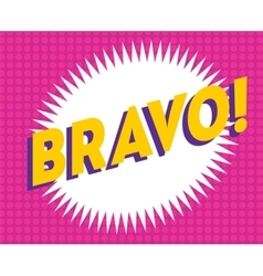Bravo text on classic pop art design vector image
