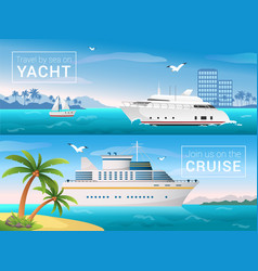Travel banners set yacht in the bay of vector