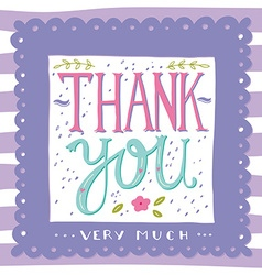 Thank you very much Hand drawn greeting card vector image