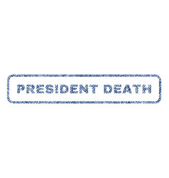 President death textile stamp vector