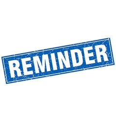 Reminder blue square grunge stamp on white vector