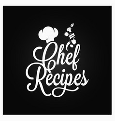 Chef recipes vintage lettering recipe book logo vector